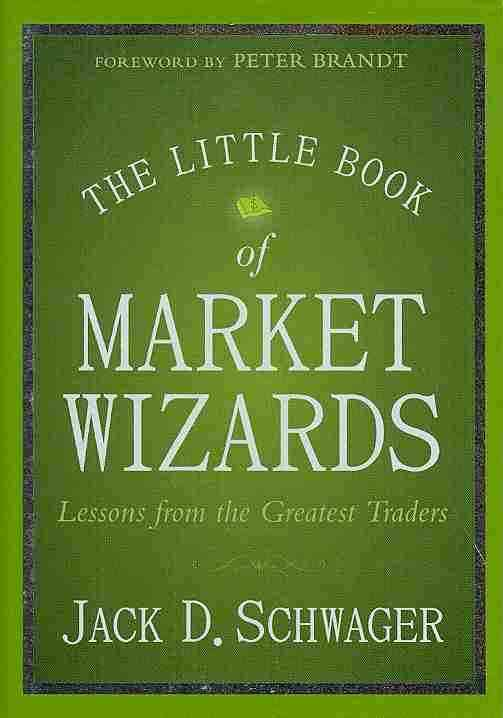 The Little Book of Market Wizards By Schwager, Jack D.