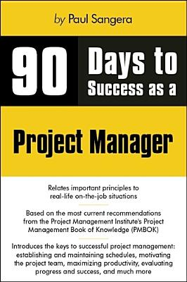 90 Days to Success As a Project Manager By Sanghera, Paul